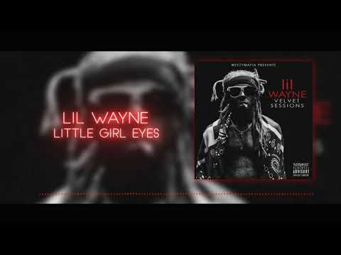 Lil Wayne - Little Girl Eyes (2018)