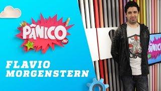 Flavio Morgenstern - Pânico - 03/04/18