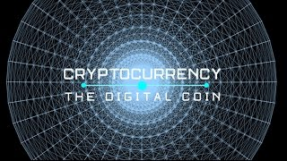 Cryptocurrency: The Digital Coin (DOCUMENTARY)