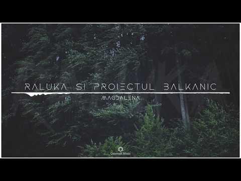 Raluka & Proiectul Balkanic – Magdalena [Cover] Video