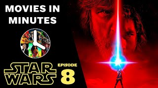 STAR WARS: THE LAST JEDI in 4 minutes (Movie Recap)