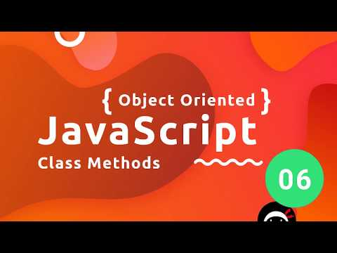 Object Oriented JavaScript Tutorial #6 - Class Methods