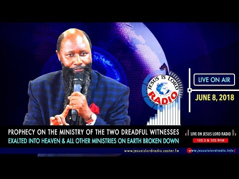 PROPHECY ON THE MINISTRY OF THE TWO WITNESSES EXALTED INTO HEAVEN