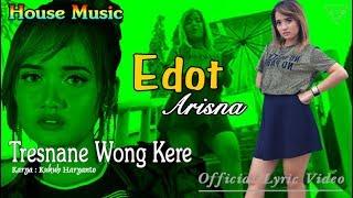 Tresnane Wong Kere (House Music) - Edot Arisna  |  Lyric   #music