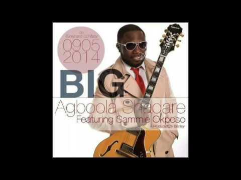 AGBOOLA SHADARE ft. SAMMIE OKPOSO - BIG AGIDIGBA