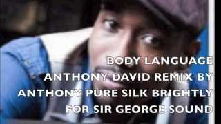 Body language - Anthony David - Anthony Pure Silk Brightly remix