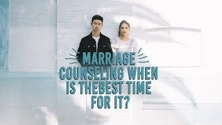 When is the Best Time for Marriage Counseling?