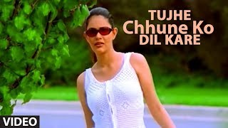 Tujhe Chhune Ko Dil Kare Full Video Song | Sonu   - YouTube