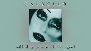 Dalbello - With All Your Heart (Faith In You)