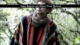 Gustavo Cerati - Amo Dejarte Así (Facu Cruz Remix)