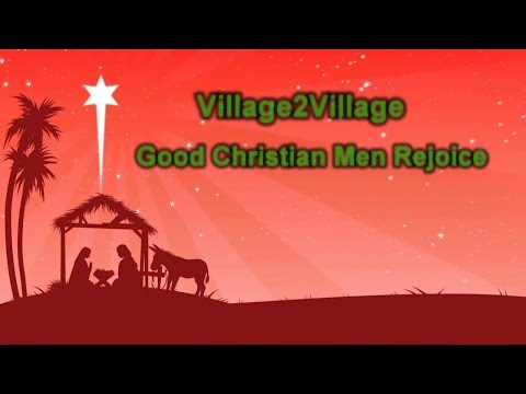 Good Christian Men Rejoice - Village2Village (Lyrics on screen) HD