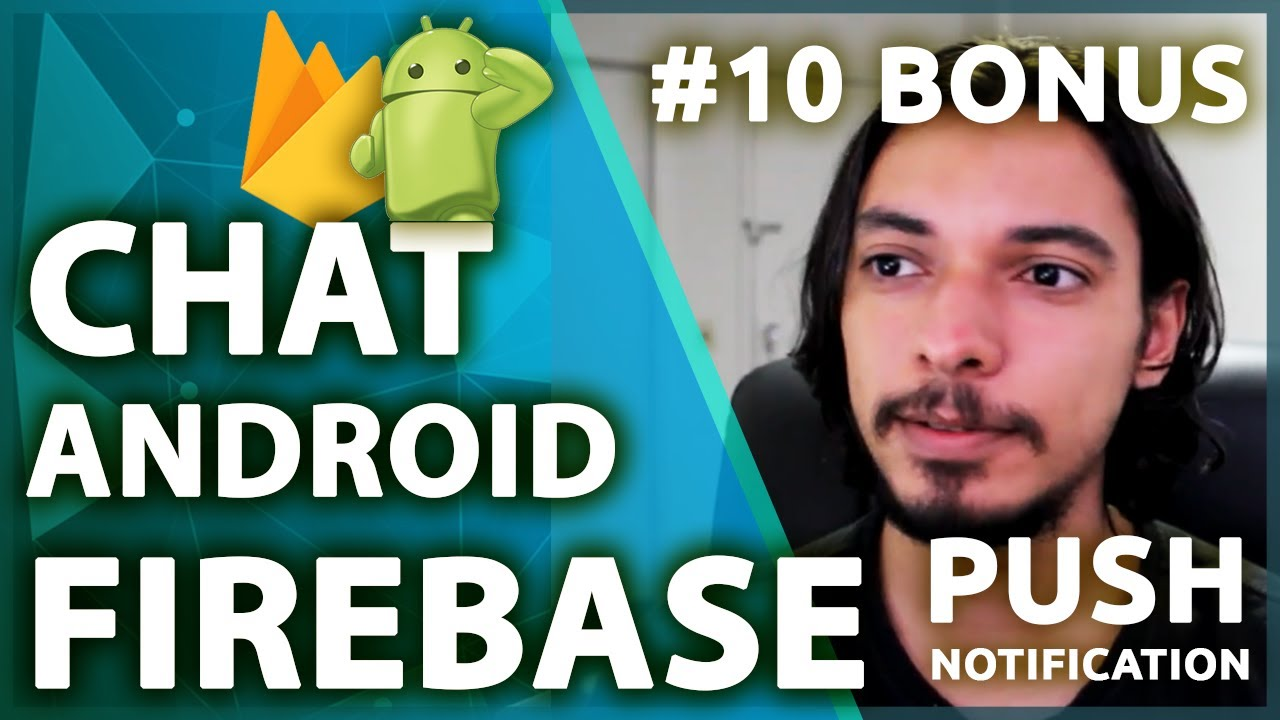 Firebase Chat Android Tutorial: Push Notification Com FCM (Cloud Messaging)