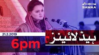 Samaa Headlines - 6PM - 21 February 2019