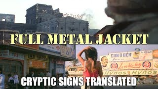 FULL METAL JACKETs Cryptic Vietnamese Signs Translated