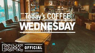 WEDNESDAY MORNING JAZZ: Happy Jazz Cafe Music & Bossa Nova for Positive Mood