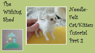 Needle Felt Tutorial Cat / Kitten PART 2 THE BODY - The Wishing Shed - Beginner