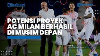Potensi Proyek AC Milan Berbuah Manis di Musim Depan, Inter Milan & Juventus Bisa Iri Melihatnya