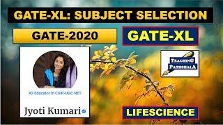 GATE-2020 LIFESCIENCE SUBJECT SELECTION GUIDANCE |