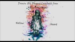 Hollow Heart - Drown (Ft. Phoone Lambeth from Failure of Faith)