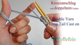 Kreuzanschlag mit doppeltem Faden - Double Yarn Long Tail Cast On