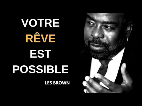 LES BROWN vf - VOTRE RÊVE EST POSSIBLE ( VIDEO DE MOTIVATION) sur Coach Fitness