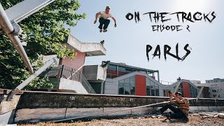 On the Tracks  - Episode 2 - PARIS AND LISSES
