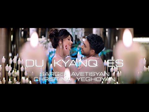 Sargis Avetisyan & Christina Yeghoyan - Du kyanq es