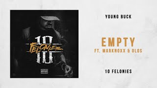 Young Buck   Empty Ft. Marknoxx & Olos (10 Felonies)
