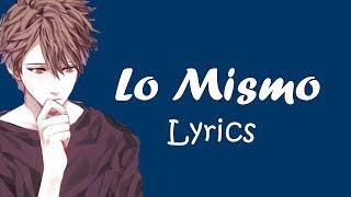 「Nightcore」 Lo Mismo (Lyrics) 「Maître GIMS Alvaro Soler」