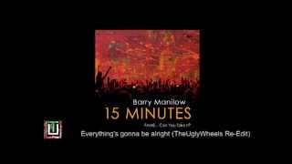 Barry Manilow - Everything's gonna be alright (TheUglyWheels Re-Edit)