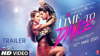 Time To Dance: Official Trailer | Sooraj Pancholi | Isabelle Kaif | T-Series | Releasing 12th March