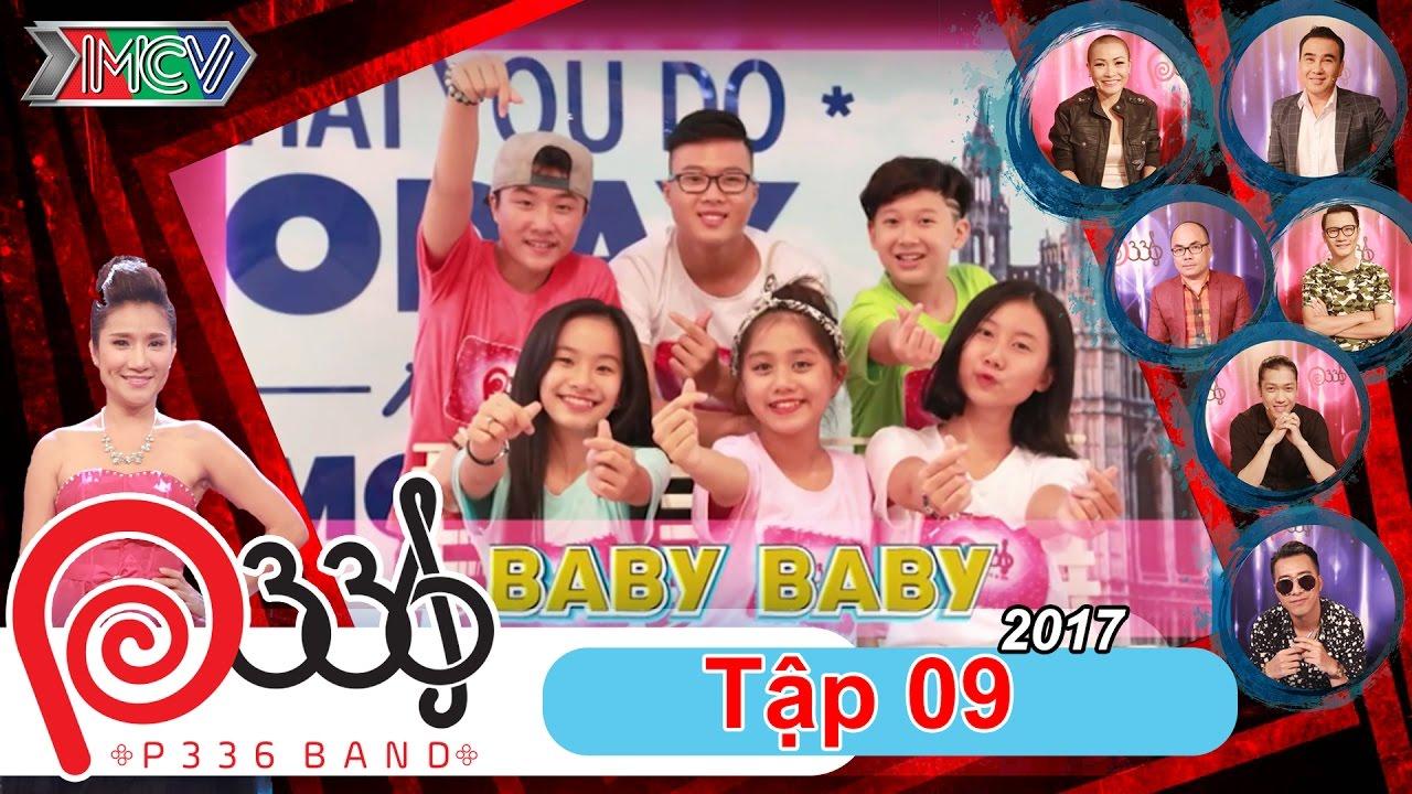 DỰ ÁN P336 | Tập 9 FULL | Phát sốt với nhóm nhạc cover hit #BabyBaby siêu dễ thương | 020317 😋