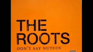 The Roots - Don't Say Nuthin' (The Southern Rework)