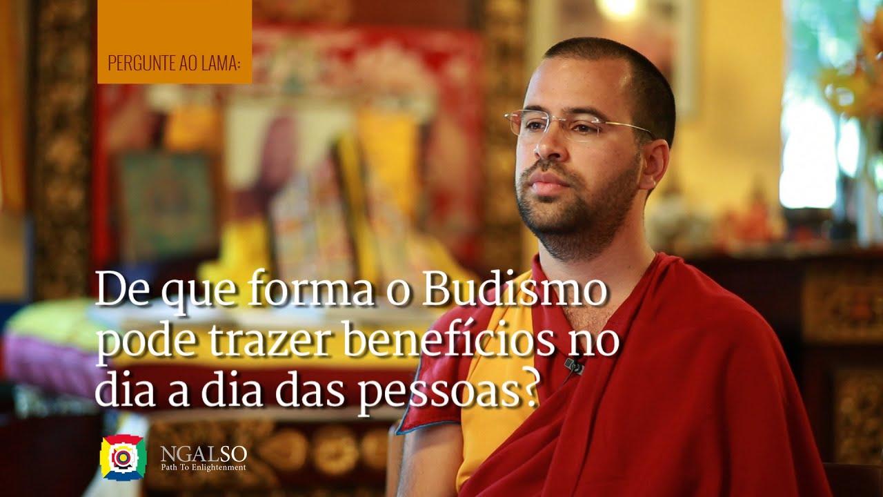 De que forma o Budismo pode trazer benefícios no dia a dia das pessoas?