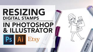 Resize Digital Stamps In Adobe PHOTOSHOP And ILLUSTRATOR - Etsy - How To - Video #102