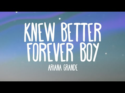 Ariana Grande – Knew Better / Forever Boy (Audio Only)