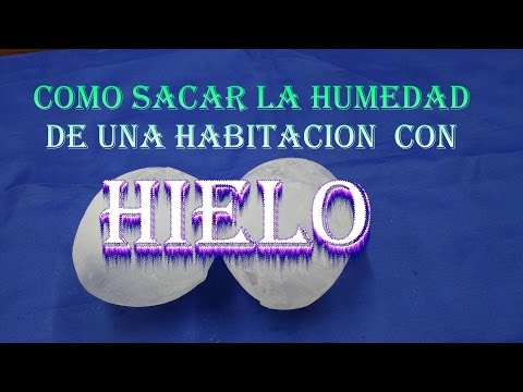 Como sacar la humedad de una habitación con hielo, How to remove moisture from a room with ice