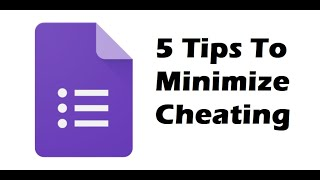 Google Forms Quiz - 5 Tips To Minimize Cheating