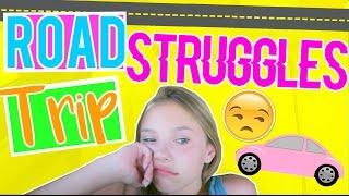 Road Trip Struggles EVERYONE Faces!