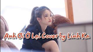 Linh Ka Cover Anh Ơi Ở Lại Cực Hay   Linh Diệu Chu Official