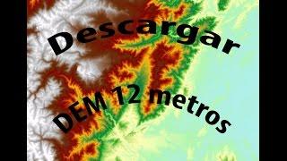 Como descargar modelo digital de elevación DEM 12 m  paso a paso GRATIS
