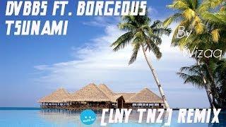 DVBBS & Borgeous - Tsunami (LNY TNZ Remix)