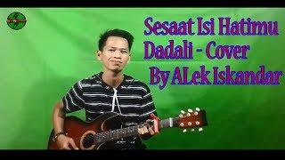 Sesaat Isi Hatimu Dadali Cover By Alek Iskandar
