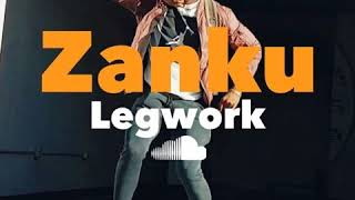 BEST OF ZANKU LEG WORK .MIXTAPE 2019 FT DEEJAY JUNIOR TIMAYA TEKNO   2BABA  DJ MIC DAVIDO BURNA BOY