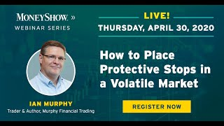 How to Place Protective Stops in a Volatile Market
