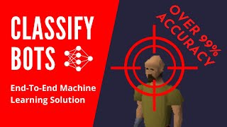 Target Acquired! | OSRS Bot Classification with Python and Machine Learning