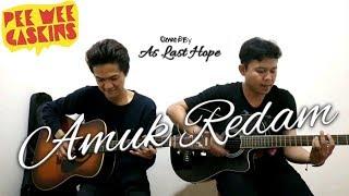 Pee Wee Gaskin   Amuk Redam (COVER ZULIAN & WIDZ KAKAREK)