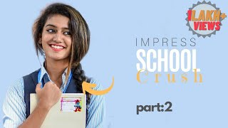 How To Impress Your School Crush | how to impress a girl in school Part-2 | ladki kaise pataye