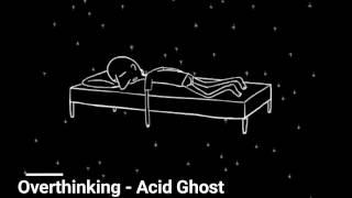 Overthinking   Acid Ghost  Subtitulado Al Español