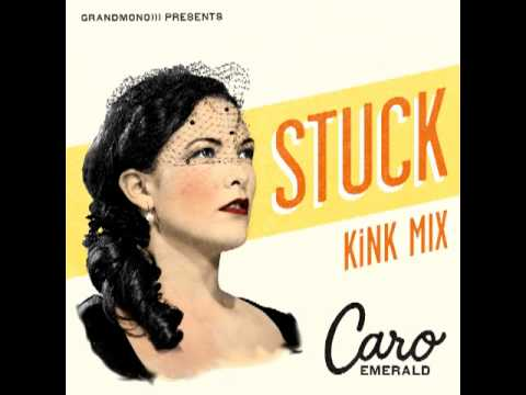 Caro Emerald - Stuck (KiNK Remix)